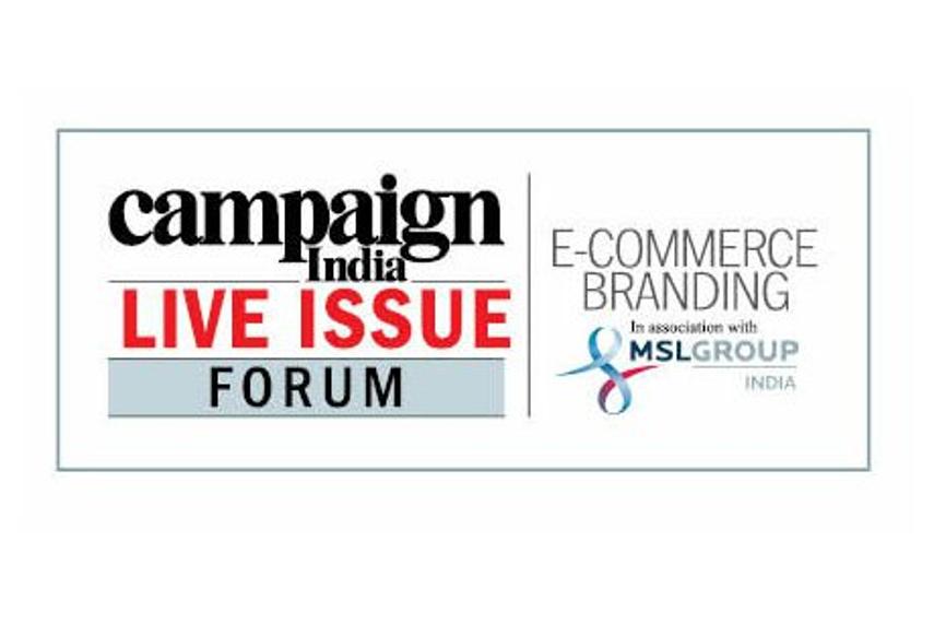 Campaign India Live Issue Forum: E-commerce Branding