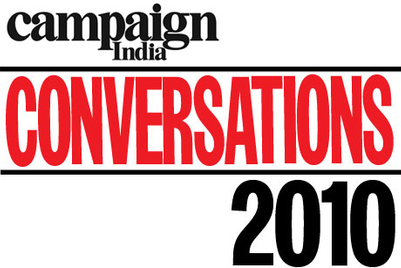 Conversations with Campaign India in 2010